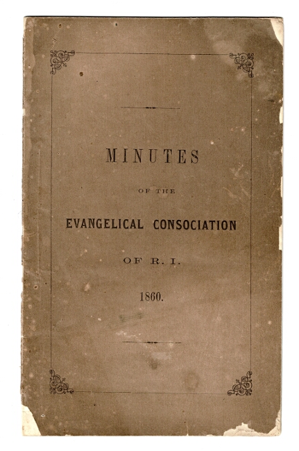 Minutes of the annual meeting of the Rhode Island Evangelical Consociation and of the Rhode Island Home Missionary Society and plea; held at Slatersville ... June 12th and 13th, 1860. Lyman Whiting.