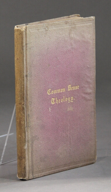 Common sense theology; or, naked truth in rough shod rhyme about human nature and human life. With a critique upon the creeds. In four parts. D. Howland Hamilton.