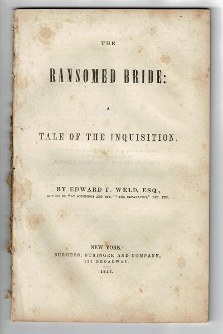 The ransomed bride: a tale of the Inquisition. Edward F. Weld.