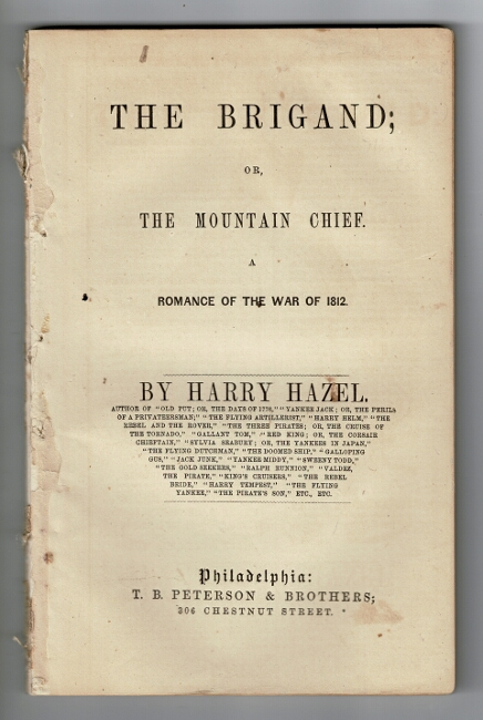 The brigand; or, the mountain chief. A romance of the War of 1812. By Harry Hazel. Justin Jones.