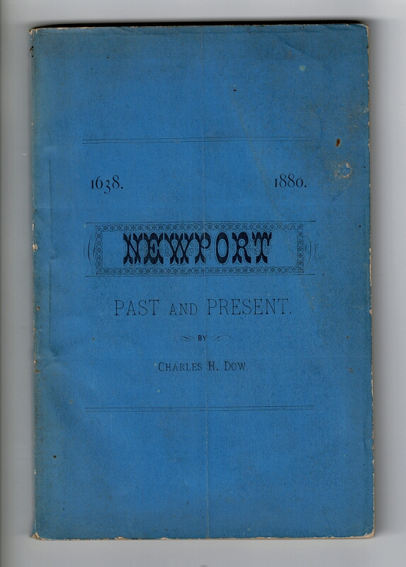 Newport past and present [wrapper title]. Newport: the city by the sea. Four epochs in her history. An age of shadowy tradition. An era of commercial success and social splendor. A generation of decadence. A half century of unparalled development. Charles H. Dow.