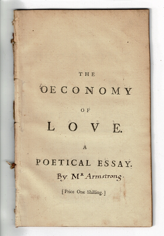 The oeconomy of love. A poetical essay ... A new edition. John Armstrong.
