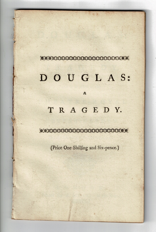 Douglas: a tragedy. As it is acted at the Theatre-Royal in Covent-Garden. John Home.