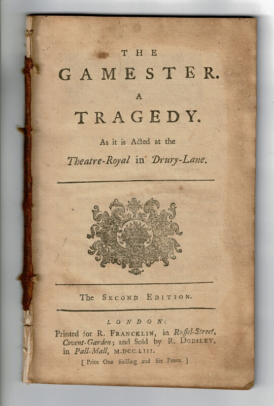 The gamester: a tragedy. As it is acted at the Theatre-Royal in Drury-Lane ... The second edition. Edward Moore.