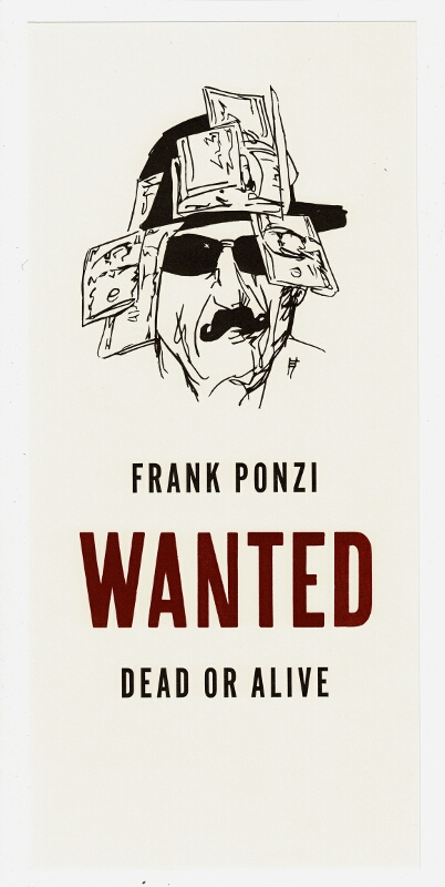 Frank Ponzi WANTED dead or alive. Gaylord Schanilec.