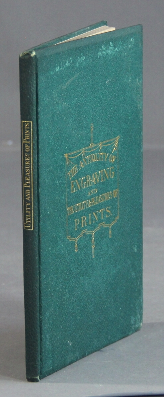 The origin and antiquity of engraving: with some remarks on the utility and pleasures of prints. William Spohn Baker.