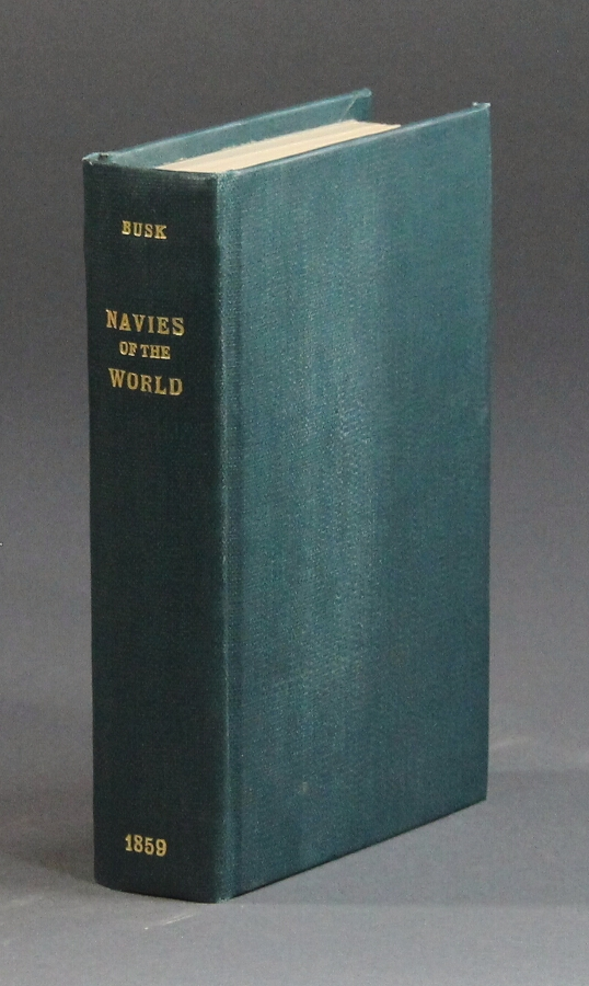 The navies of the world; their present state, and future capabilities. Hans Busk.