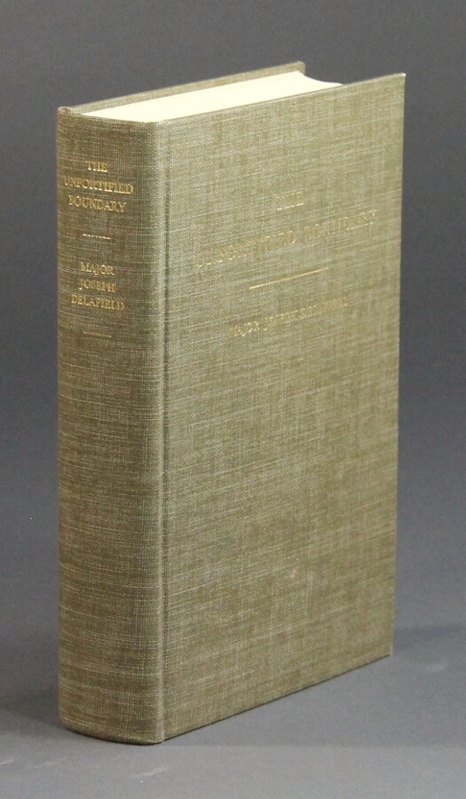 The unfortified boundary: a diary of the first survey of the Canadian boundary line from St. Regis to the Lake of the Woods by Major Joseph Delafield, American agent under Article VI and VII of the Treaty of Ghent. From the original manuscript recently discovered. Edited by Robert McElroy... [and] Thomas Riggs. Joseph Delafield, Major.