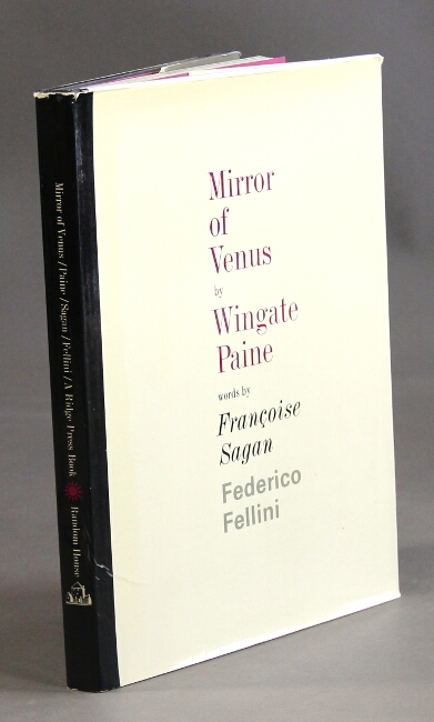 Mirror of Venus. Photographs by Wingate Paine. Words by Francoise Sagan and Frederico Fellini