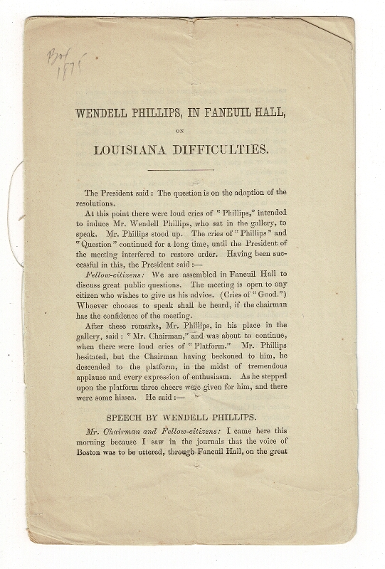Wendell Phillips, in Faneuil Hall, on Louisiana difficulties. Revised and enlarged by himself. Wendell Phillips.