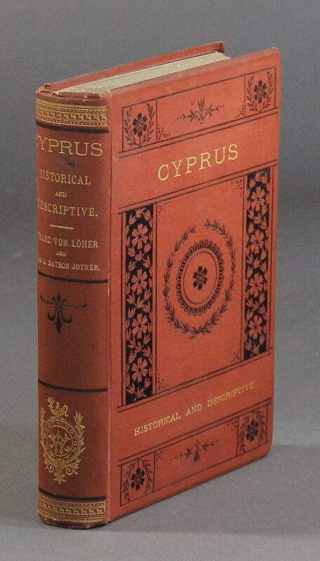 Cyprus: historical and descriptive. From the earliest times to the present day. Adapted from the German of Franz von Löher, with much additional matter by Mrs. A. Batson Joyner. A. Batson Joyner, Mrs.