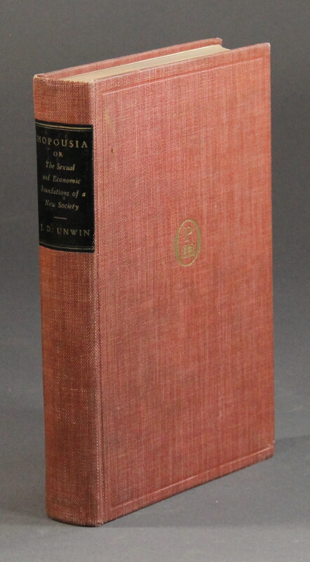 Hopousia or the sexual and economic foundations of a new society ... With an introduction by Aldous Huxley. Preface by Y. J. Lubbock. J. D. Unwin.