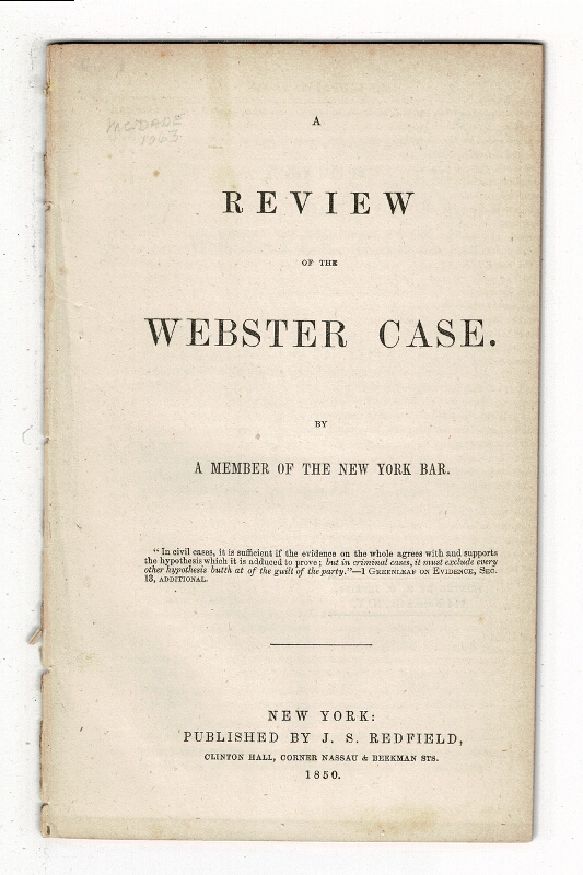 A review of the Webster case. By a member of the New York Bar. Abraham Oakey Hall.