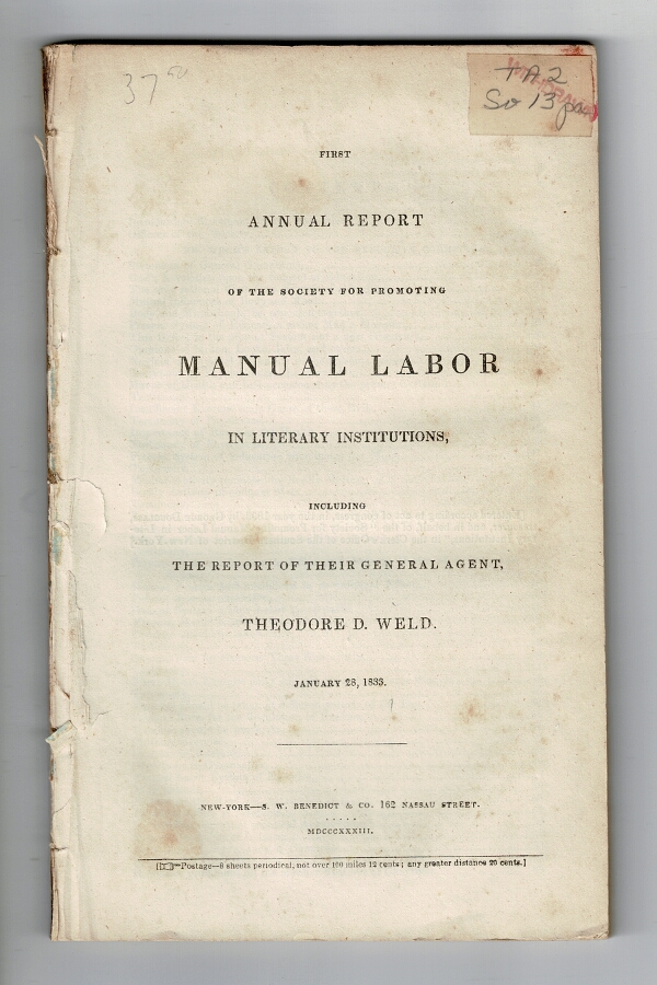 First annual report of the Society for Promoting Manual Labor in literary institutions. Theodore D. Weld.