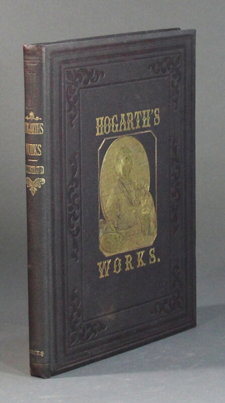 The works of Hogarth. With sixty-two illustrations. William Hogarth.