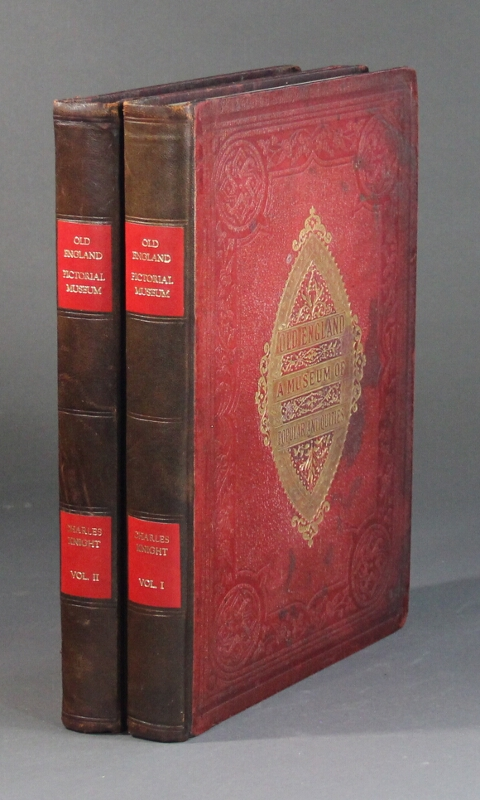 Old England: a pictorial museum of regal, ecclesiastical, municipal, baronial, and popular antiquities. Charles Knight.