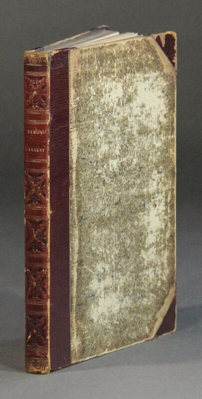 Byron gallery; a series of historical embellishments to illustrate the poetical works of Lord Byron. George Gordon Byron.