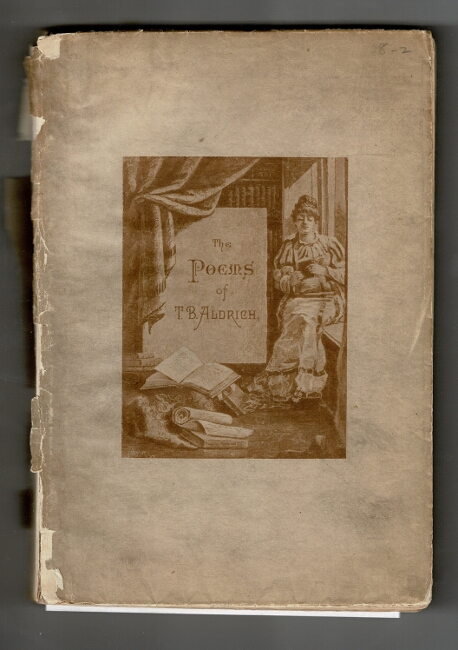 The poems of Thomas Bailey Aldrich illustrated by the Paint and Clay Club. Thomas Bailey Aldrich.