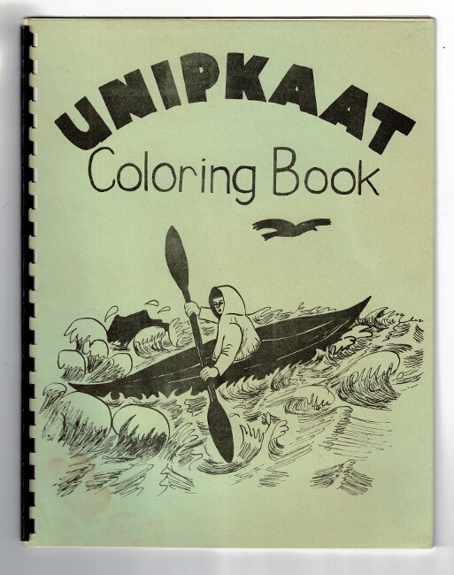 Unipkaat coloring book in Inupiat. Illustrated by Thelma Webster. Thelma Webster.