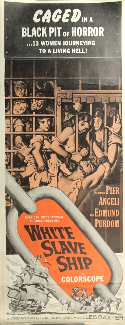 Caged in a black pit of horror ... 13 women journying to a living hell. American International Pictures presents White Slave Ship in Colorscope. Starring Pier Angeli and Edward Purdom