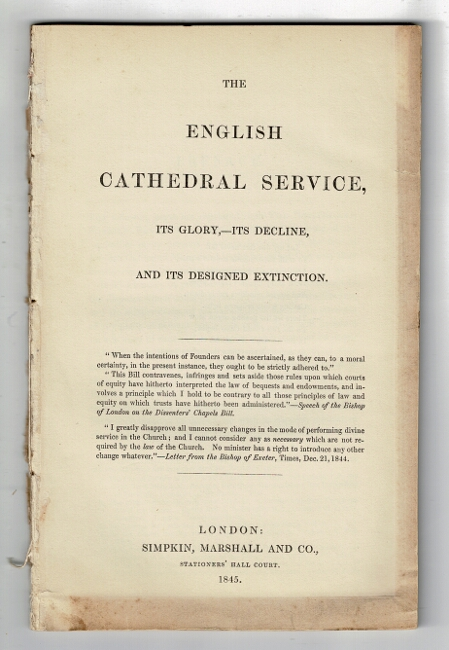 The English cathedral service, its glory, - its decline, and its designed extinction. Edward Taylor.