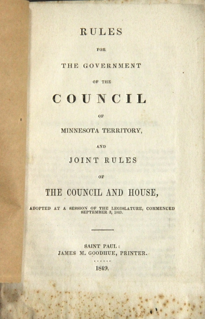 Rules for the government and council of Minnesota territory, and joint rules of the council and house, adopted at a session of the Legislature, commenced September 3, 1849.