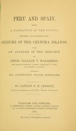 Peru and Spain, being a narratrive of the events preceding and following the seizure of the Chincha Islands