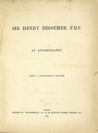 An autobiography. With a concluding chapter. HENRY BESSEMER, Sir.