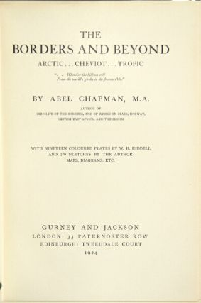The borders and beyond. Arctic ... cheviot ... tropic. ABEL CHAPMAN