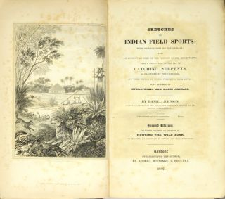 Sketches of Indian field sports: with observations on the animals: also an account of some of the customs of the inhabitants: with a description of the art of catching serpents, as practiced by the conjoors, and their method of curing themselves when bitten. Daniel Johnson.