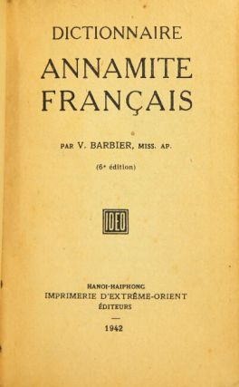 Dictionnaire Francaise-Annamite [-Annamite-Francaise]. 6th edition. V. Barbier.