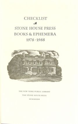 Checklist. Stone House Press books and ephemera 1978-1988. Compilation and introduction by Catherine Tyler Brody. Preface by G. Thomas Tanselle.