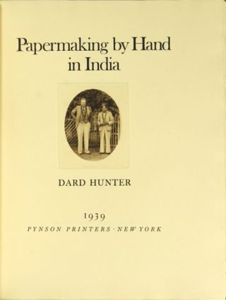 Papermaking by hand in India. Dard Hunter.