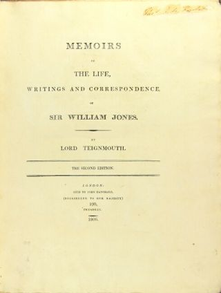 Memoirs of the life, writings and correspondence of Sir William Jones ... by Lord Teignmouth....