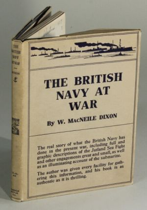 The British Navy at war. W. MACNEILE DIXON.