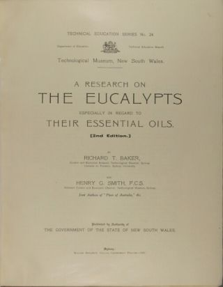 A research on the eucalypts especially in regard to their essential oils... By Richard T. Baker and Henry G. Smith.