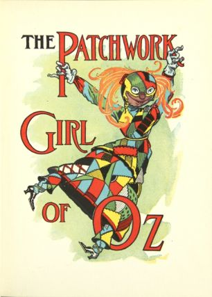 The patchwork girl of Oz. Illustrated by John R. Neill. L. FRANK BAUM.