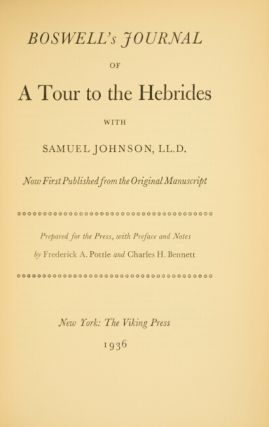 Boswell's Journal of a tour to the Hebrides with Samuel Johnson, LL.D. Now published from the original manuscript. Prepared for the press, with prefaces and notes by Frederick A. Pottle and Charles H. Bennett.