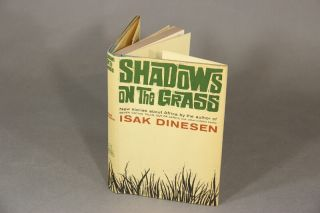 Shadows on the grass. ISAK DINESEN.