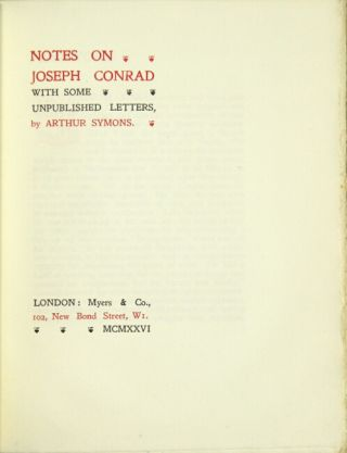 Notes on Joseph Conrad with some unpublished letters. ARTHUR SYMONS.
