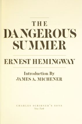 The dangerous summer. Introduction by James A. Michener.
