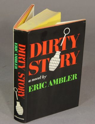 Dirty story; a further account of the life and adventures of Arthur Abdel Simpson. ERIC AMBLER.