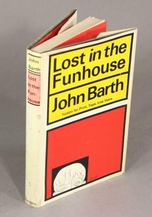 Lost in the funhouse: fiction for print, tape, live voice. JOHN BARTH.