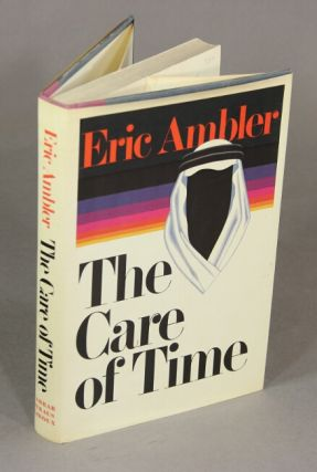 The care of time. ERIC AMBLER.