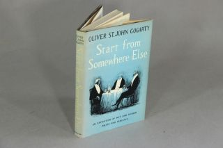 Start from somewhere else; an exposition of wit and humor polite and perilous. OLIVER ST. JOHN GOGARTY.