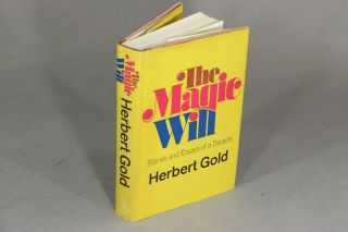 The magic will; stories and essays of a decade. HERBERT GOLD.