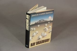 Death is a lonely business. RAY BRADBURY.