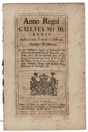 Anno Regni Guilielmi III. Regis … At the Parliament begun at Westminster the two and twentieth day of November, anno dom. 1696 … An act for the increase and encouragement of seamen [etc.].