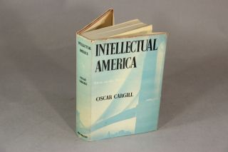 Intellectual America; ideas on the march. OSCAR CARGILL.