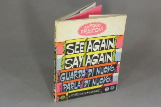 See again, say again; a picture book in four languages. ANTONIO FRASCONI.